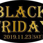 ★Black Friday2019開催!!!ステキな商品があたる!!!11/23(土・祝)はヴィオラへ!!![神戸・三宮]